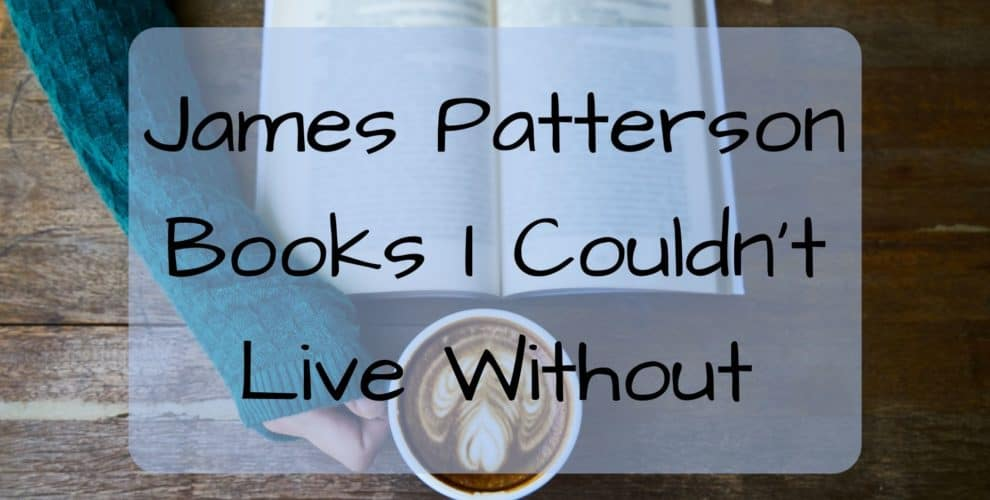 James Patterson Books I Could Not Live Without Kiss Expedition